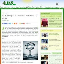 La guerra por los recursos naturales - El Agua