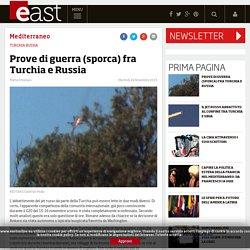 Prove di guerra (sporca) fra Turchia e Russia