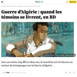 Guerre d'Algérie : quand les témoins se livrent, en BD - Bibliobs