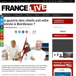 La guerre des chefs est-elle lancée à Bordeaux ?