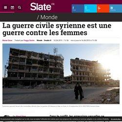 La guerre civile syrienne est une guerre contre les femmes