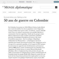 50 ans de guerre en Colombie (Le Monde diplomatique)