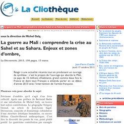 La guerre au Mali : comprendre la ... - La Cliothèque