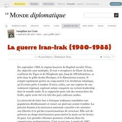La guerre Iran-Irak (1980-1988), par Alain Gresh & Dominique Vidal (Le Monde diplomatique, juin 2007)