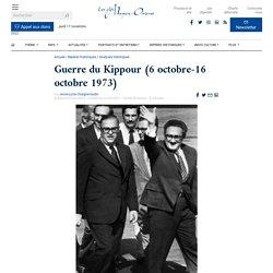 Guerre du Kippour (6 octobre-16 octobre 1973)