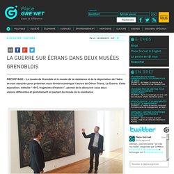 La Guerre sur écrans dans deux musées grenoblois
