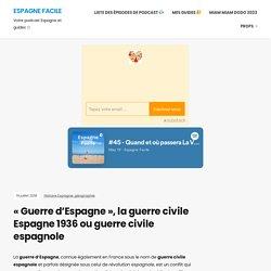 GUERRE D'ESPAGNE, GUERRE CIVILE ESPAGNE 1936, GUERRE CIVILE ESPAGNOLE