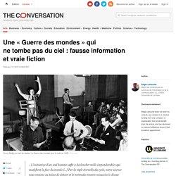 Une « Guerre des mondes» qui netombepas duciel: fausseinformation etvraiefiction