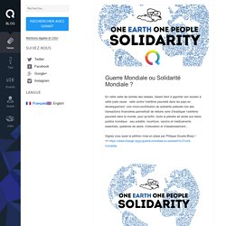 Guerre Mondiale ou Solidarité Mondiale ?
