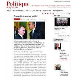 Et revoilà la guerre froide ! - Politique Magazine