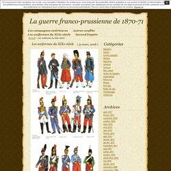 La guerre franco-prussienne de 1870-71 » Les uniformes du XIXe siècle