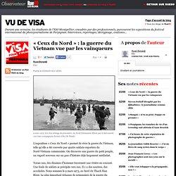 «Ceux du Nord»: la guerre du Vietnam vue par les vainqueurs
