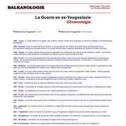 La guerre en ex-Yougoslavie - Chronologie 1990-1995