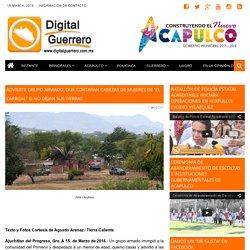 """Advierte grupo armado; que cortaran cabezas de mujeres de """"El Carrizal"""" si no dejan sus tierras"""