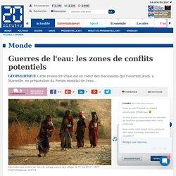 Guerres de l'eau: les zones de conflits potentiels