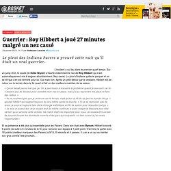 Guerrier : Roy Hibbert a joué 27 minutes malgré un nez cassé