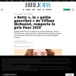 «Betty», la «petite guerrière» de Tiffany McDaniel, remporte le prix Fnac 2020...