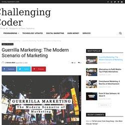 Guerrilla Marketing: The Modern Scenario of Marketing -