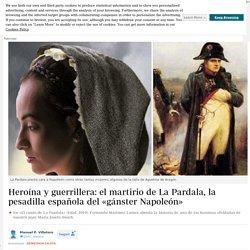 -heroina-y-guerrillera-martirio-pardala-pesadilla-espanola-ganster-napoleon-201906190111_noticia