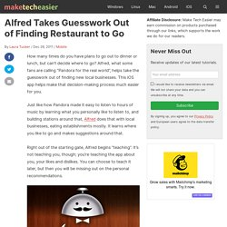Alfred Takes Guesswork Out of Finding Restaurant to Go