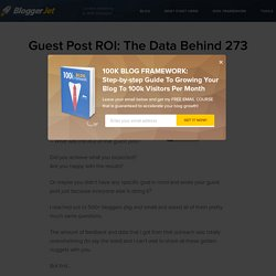 Guest Post ROI: The Data Behind 273 Guest Posts Says It's No Good - BloggerJet