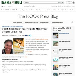 Guest Blog: Book Trailer Tips to Make Your Dreams Come True