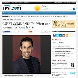 COMMENTAIRE D'HÔTES: Quand les journalistes de guerre revenir à la maison