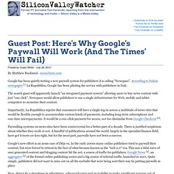 Guest Post: Here's Why Google's Paywall Will Work (And The Times' Will Fail)
