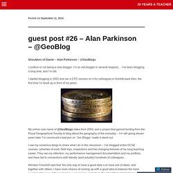 guest post #26 – Alan Parkinson – @GeoBlog