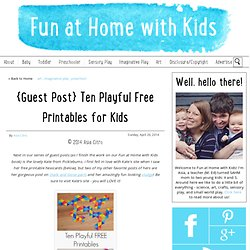 {Guest Post} Ten Playful Free Printables for Kids