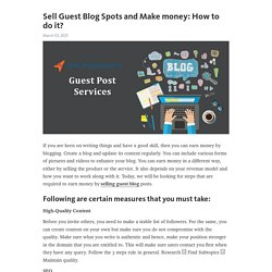 Sell Guest Blog Spots and Make money: How to do it?