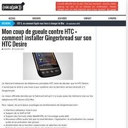Mon coup de gueule contre HTC + comment installer Gingerbread sur son HTC Desire