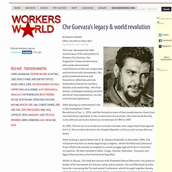 Che Guevara's legacy & world revolution