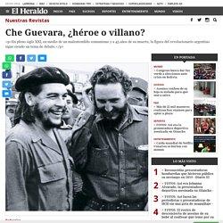 Che Guevara, ¿héroe o villano? - Diario El Heraldo