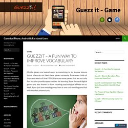 GuezzIt – A Fun Way To Improve Vocabulary