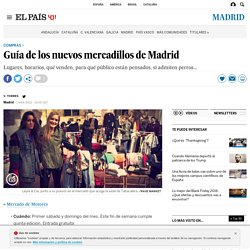 Guía de los nuevos mercadillos de Madrid