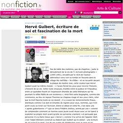 Hervé Guibert, écriture de soi et fascination de la mort