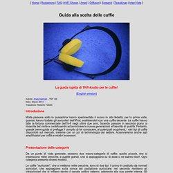 La guida di TNT-Audio per la scelta delle cuffie [Italiano]