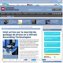 Intel arrive sur le marché du guidage de drone en s'offrant Ascending Technologies