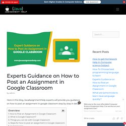 Experts Guidance on How to Post an Assignment in Google Classroom
