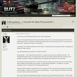 A little guidance... ( Churchill VII, Black Prince and IS7 ) - General Discussion - World of Tanks Blitz official forum