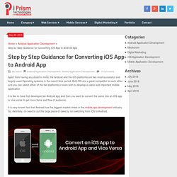 Step by Step Guidance for Converting iOS App to Android App - iPrism Tech