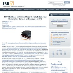 EEOC Guidance for Criminal Records Hotly Debated but Remains Key Concern for Employers in 2015 - ESR News Blog