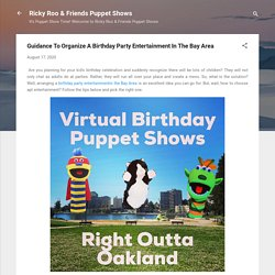 Guidance To Organize A Birthday Party Entertainment In The Bay Area