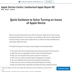 Quick Guidance to Solve Turning on Issues of Apple Device – Apple Service Centre