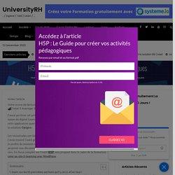 H5P : Le Guide pour créer vos activités pédagogiques