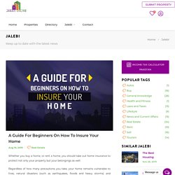 A Guide for Beginners on How to Insure your Home