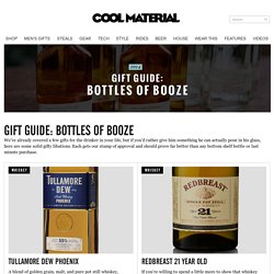 Gift Guide: Bottles Of Booze