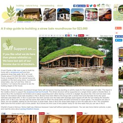 A 9 step guide to building a straw bale roundhouse for $23,000