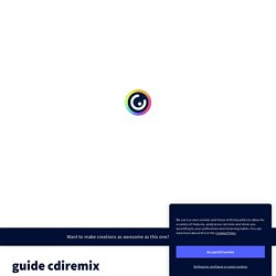 guide cdiremix by sophie.bon on Genial.ly